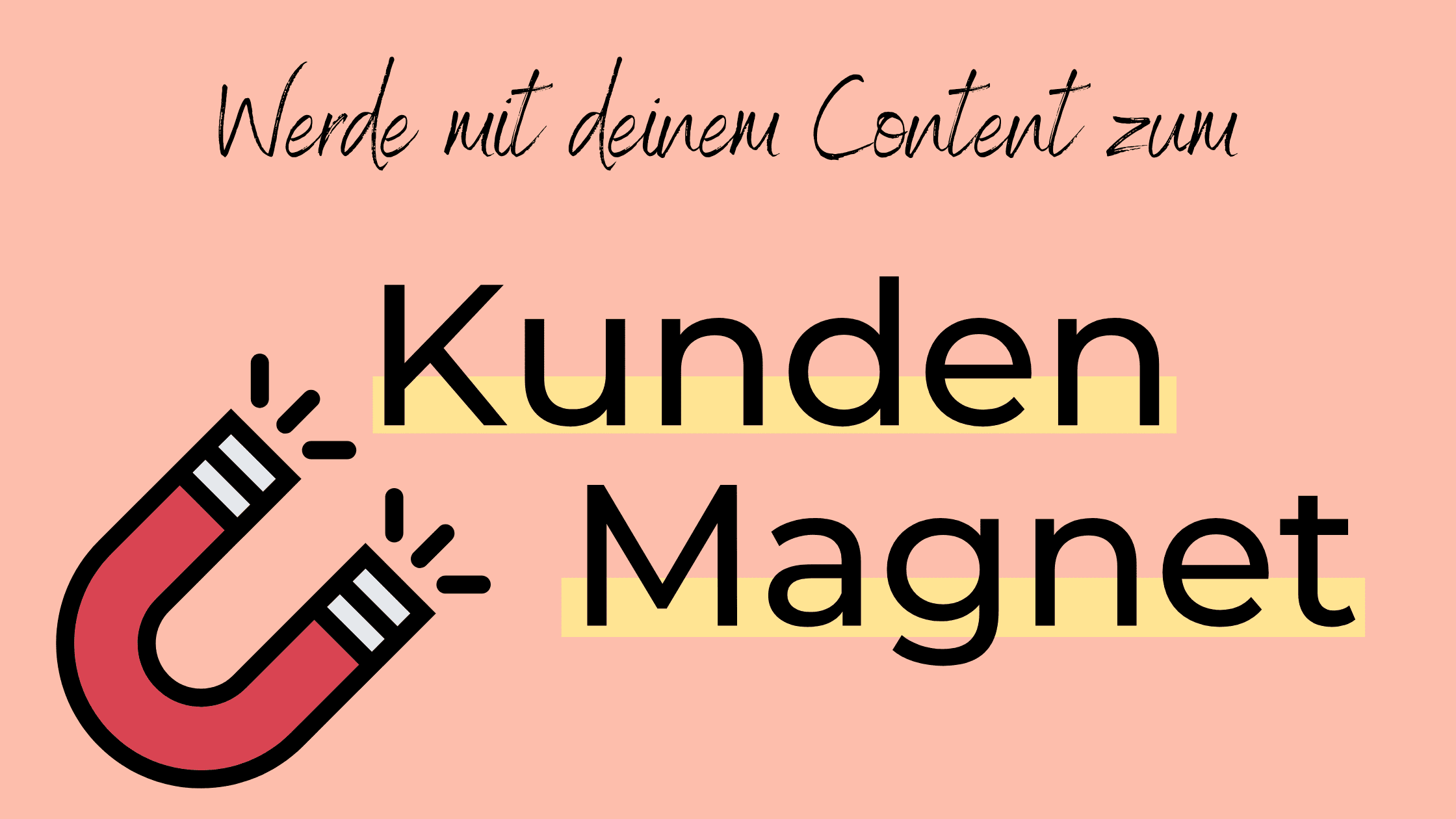 Content marketing Kundenmagnet
